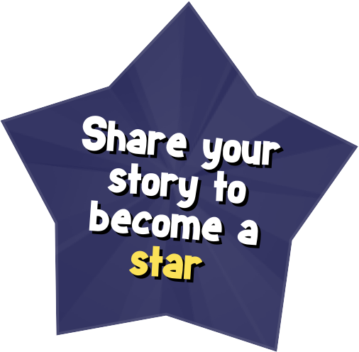 Share your story to become a star
