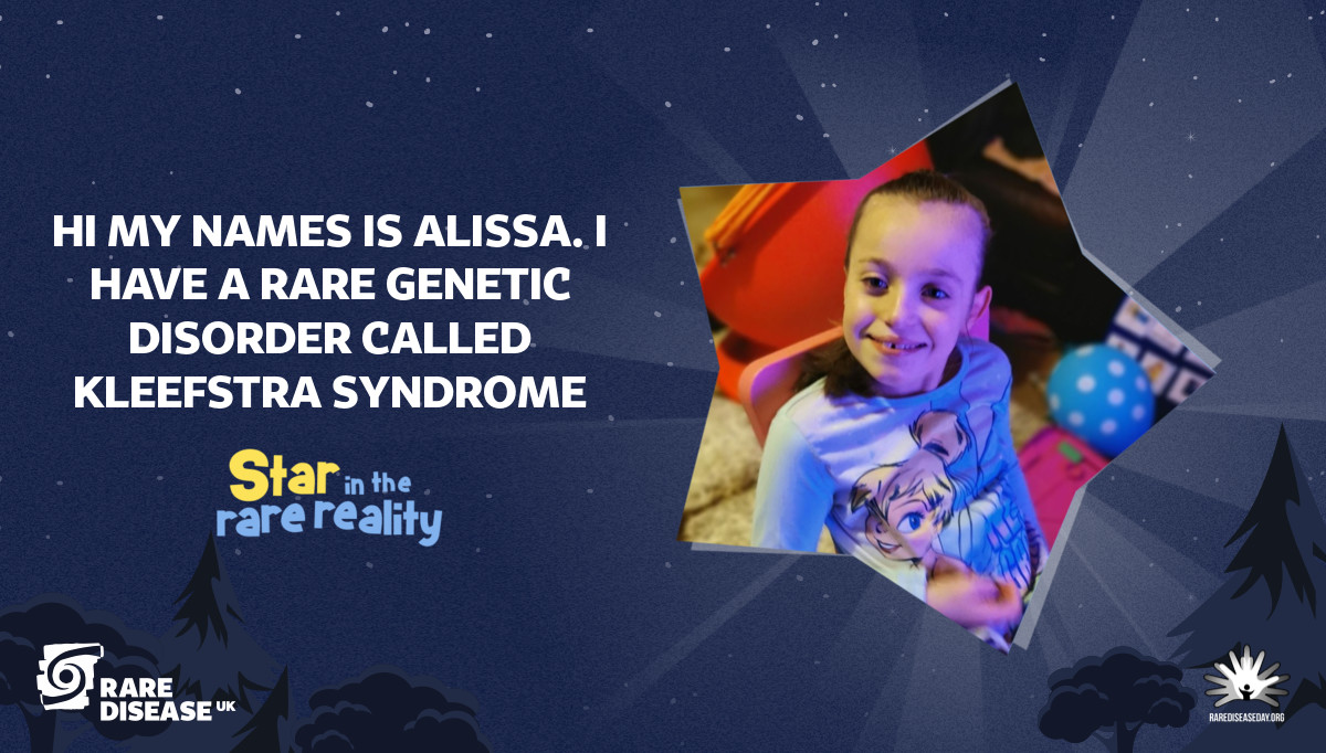 Hi my names is Alissa. I have a rare genetic disorder called kleefstra Syndrome