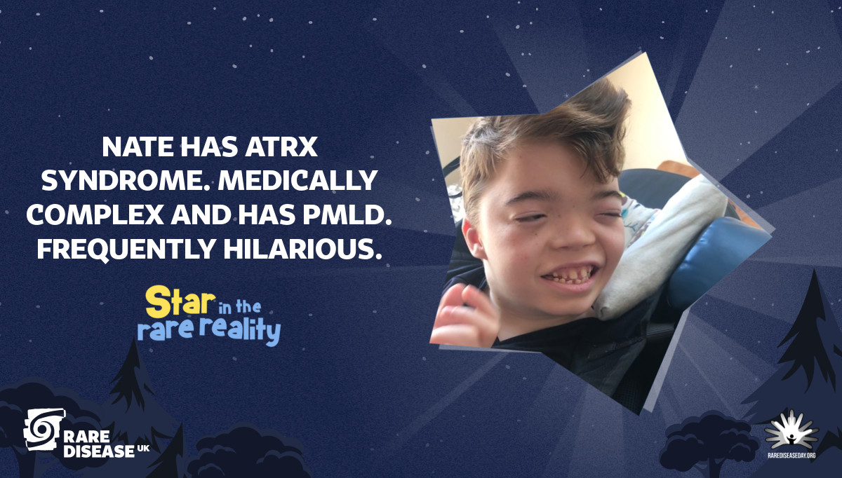 Nate has ATRX syndrome. Medically complex and has PMLD. Frequently hilarious.