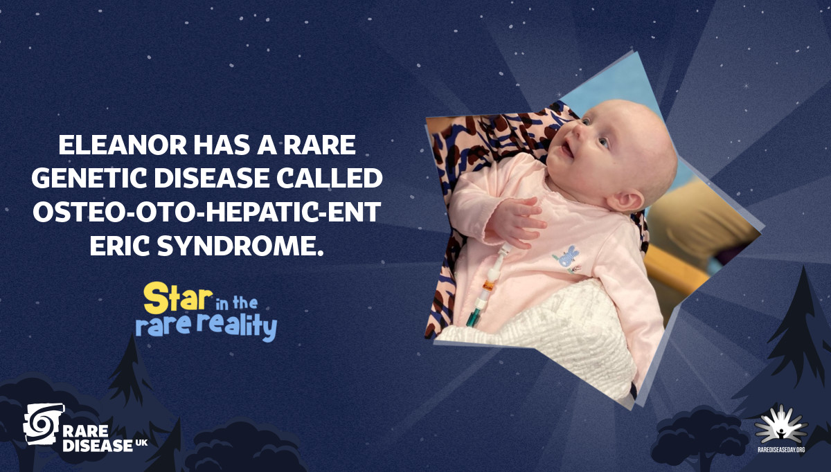 Eleanor has a rare genetic disease called Osteo-Oto-Hepatic-Enteric Syndrome.