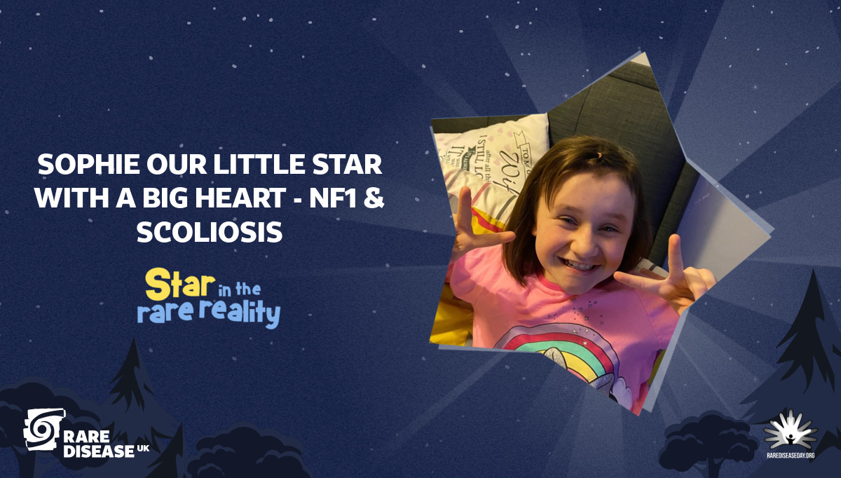 Sophie our little star with a big heart - NF1 & Scoliosis