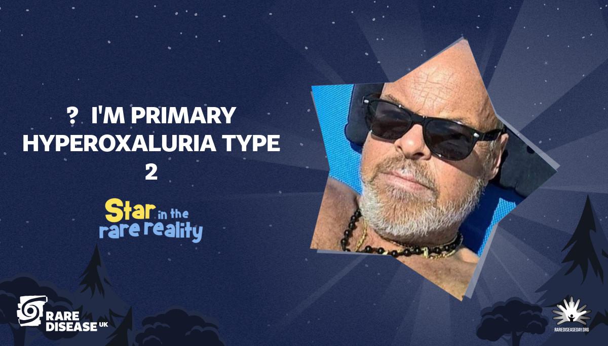 ☑ I'm Primary Hyperoxaluria Type 2