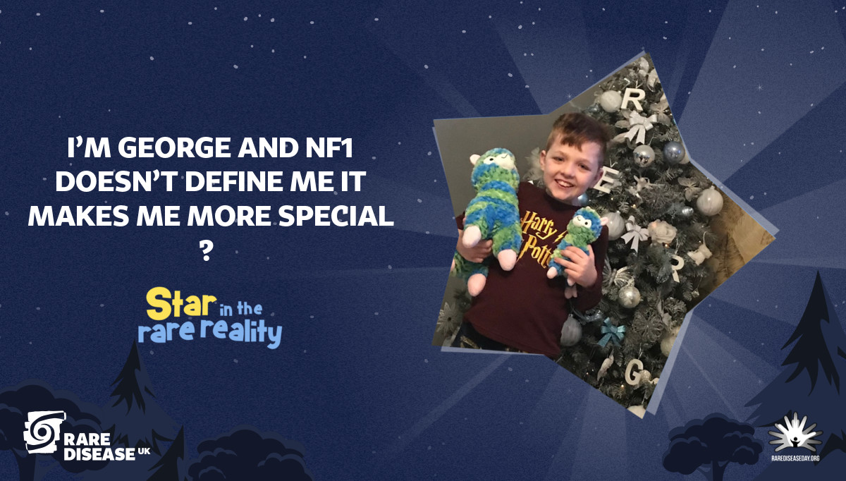 I'm George and NF1 doesn't define me it makes me more special 🌟