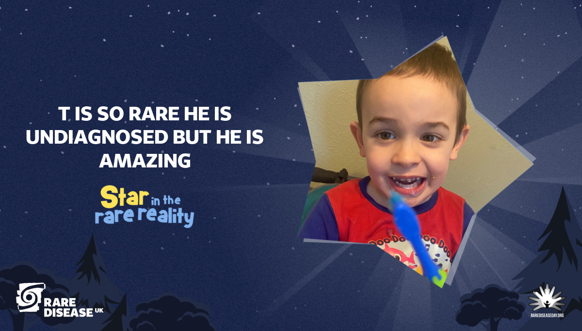 T is so rare he is undiagnosed but he is amazing