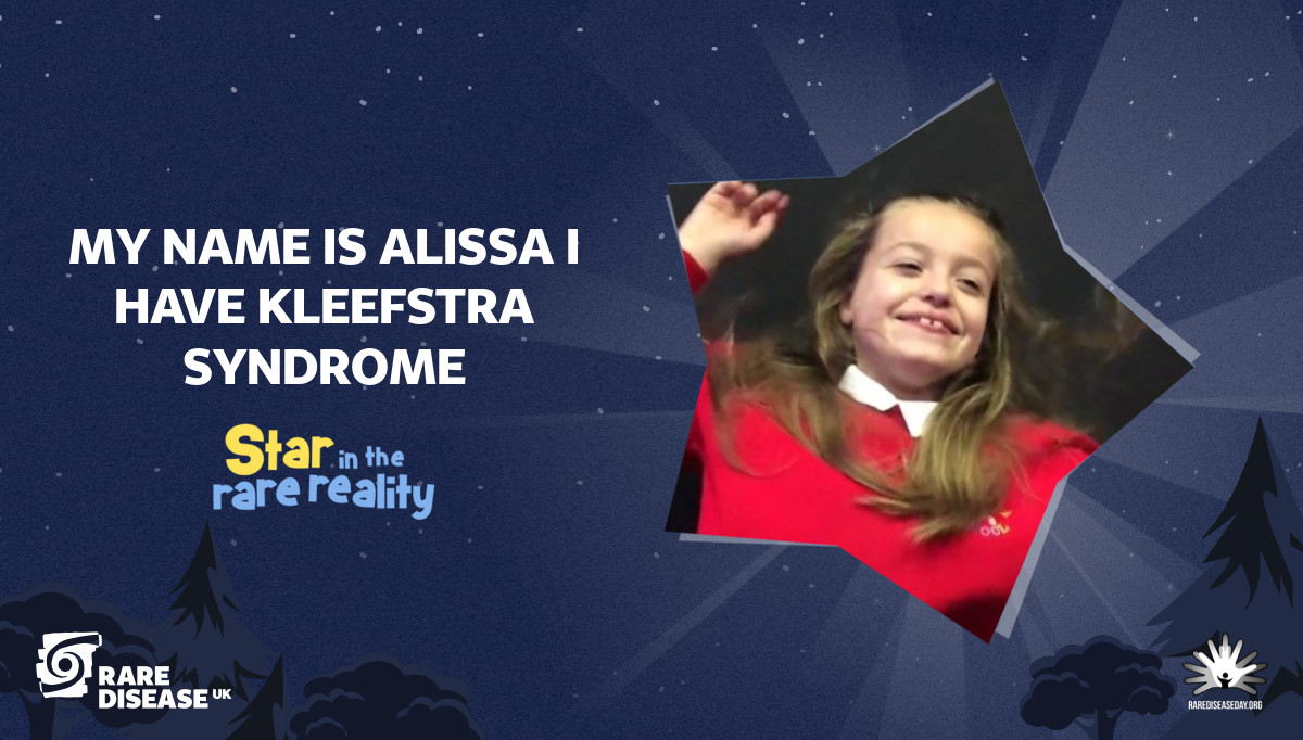 My name is Alissa I have Kleefstra Syndrome