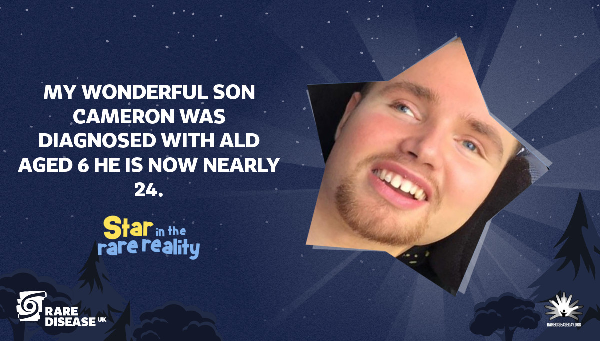 My wonderful son Cameron was diagnosed with ALD aged 6 he is now nearly 24.